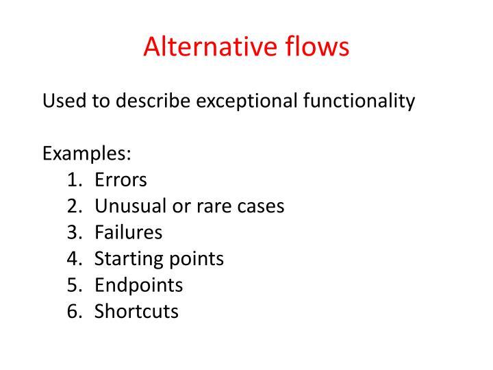 Alternative flows