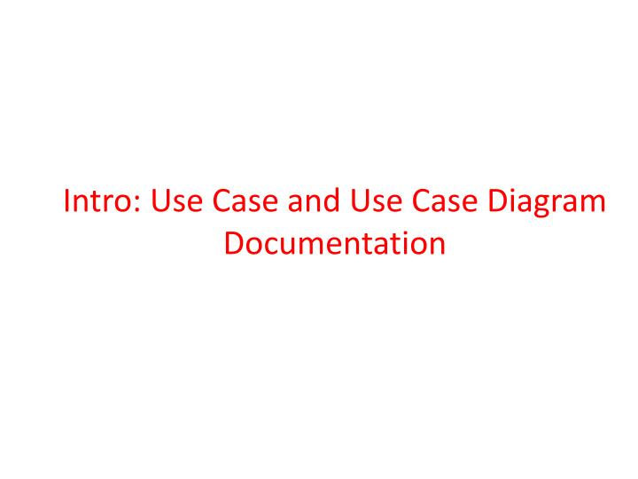 Intro: Use Case and Use Case Diagram