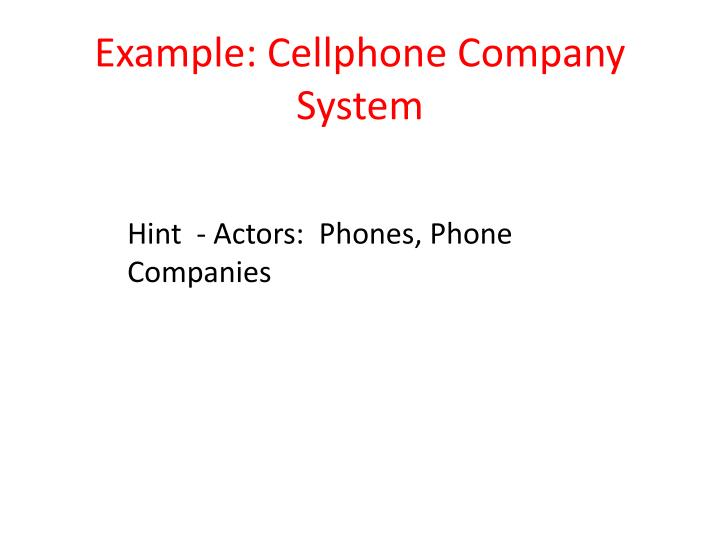 Example: Cellphone Company System