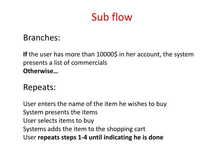 Sub flow