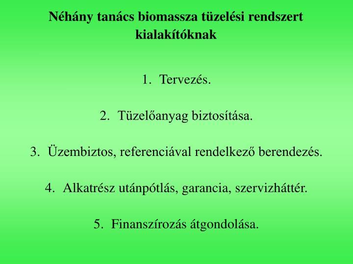 Néhány tanács biomassza tüzelési rendszert