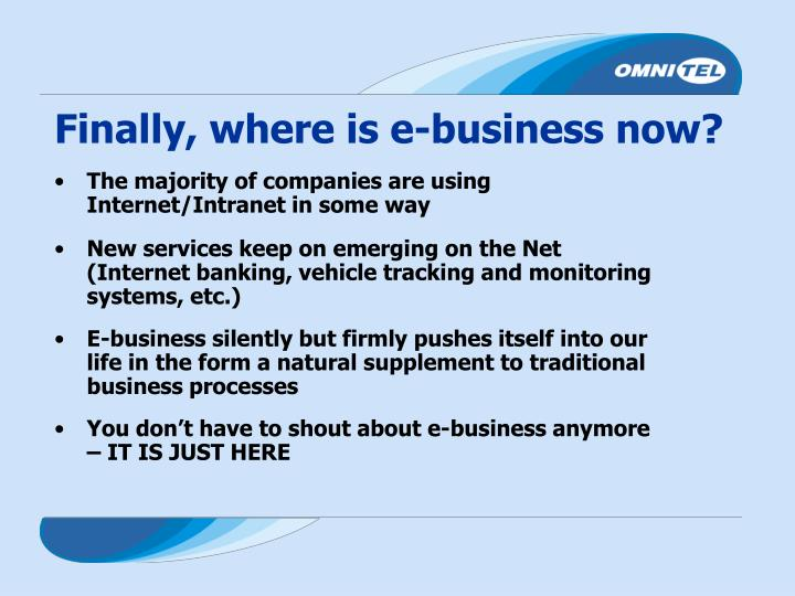 Finally, where is e-business now?