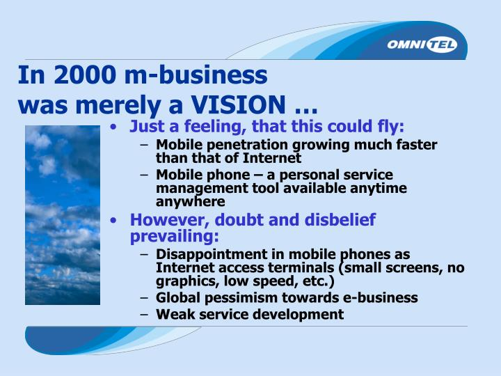 In 2000 m-business was merely a VISION …