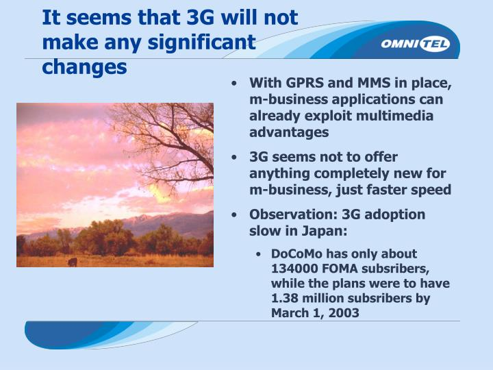 It seems that 3G will not make any significant changes