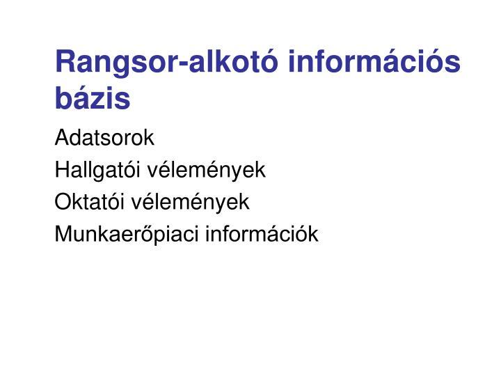 Rangsor-alkotó információs bázis