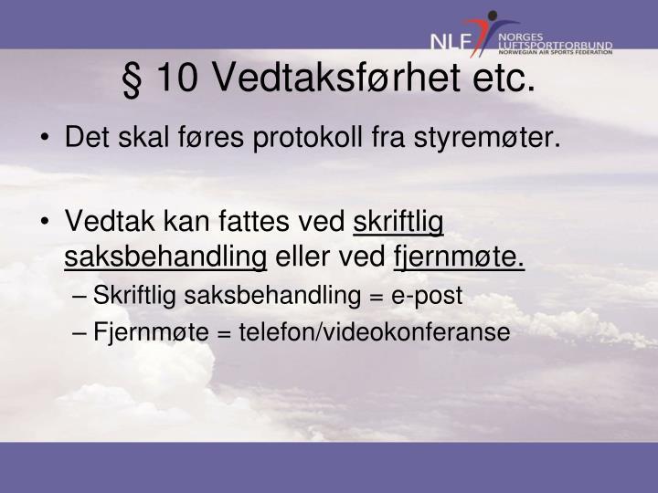 § 10 Vedtaksførhet etc.