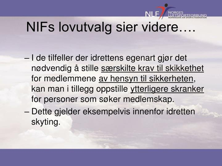 NIFs lovutvalg sier videre….