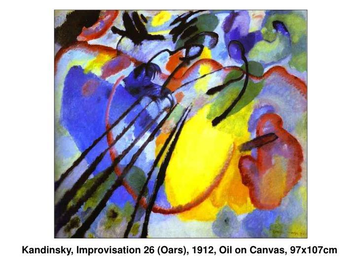 Kandinsky, Improvisation 26 (Oars), 1912, Oil on Canvas, 97x107cm