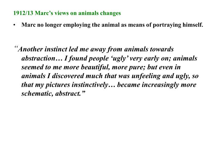 1912/13 Marc's views on animals changes