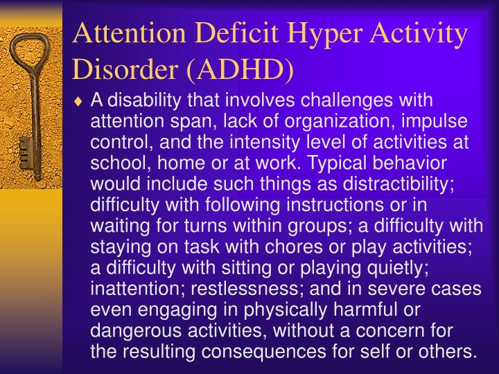 Attention Deficit Hyper Activity Disorder (ADHD)