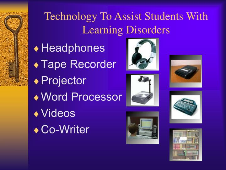 Technology To Assist Students With Learning Disorders