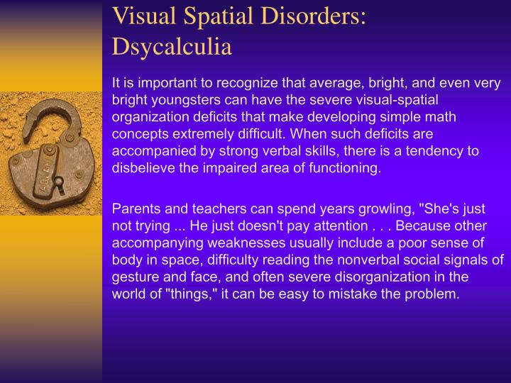 Visual Spatial Disorders: