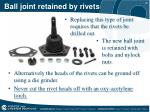 ball joint retained by rivets