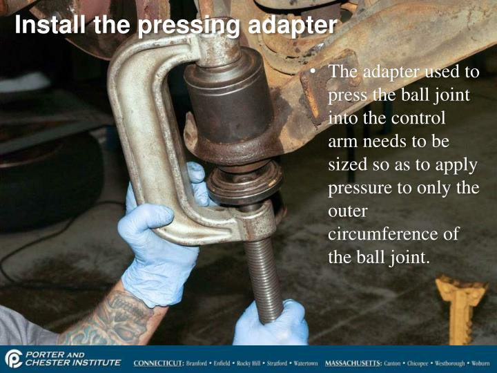 Install the pressing adapter