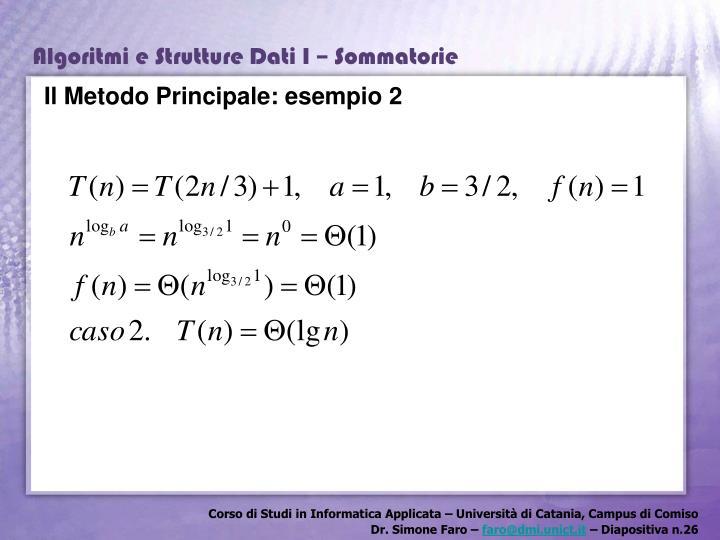 Il Metodo Principale: esempio 2
