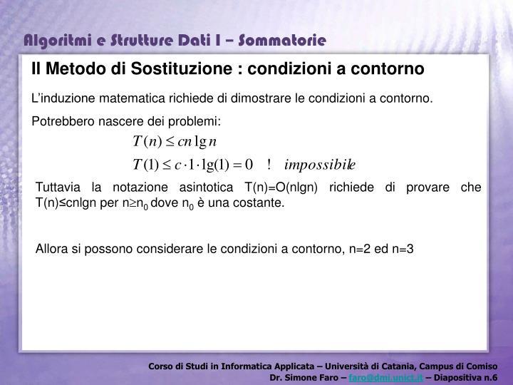 Il Metodo di Sostituzione : condizioni a contorno