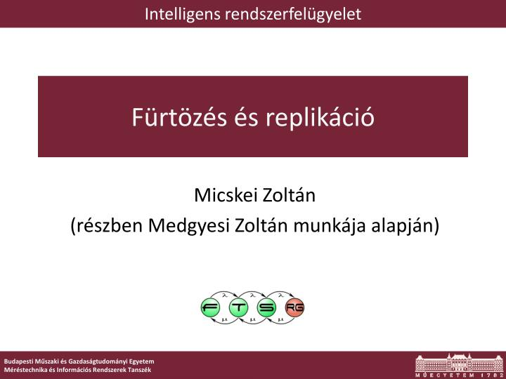 F rt z s s replik ci