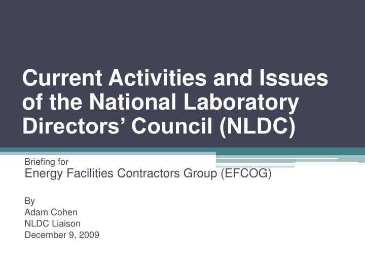 Current activities and issues of the national laboratory directors council nldc