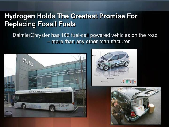Hydrogen Holds The Greatest Promise For Replacing Fossil Fuels