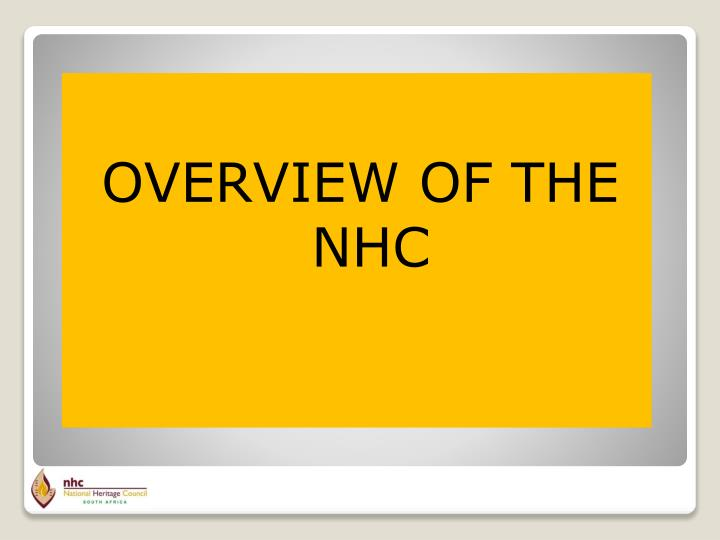 OVERVIEW OF THE NHC