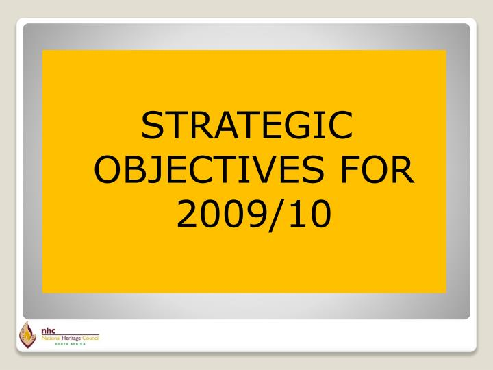 STRATEGIC OBJECTIVES FOR 2009/10