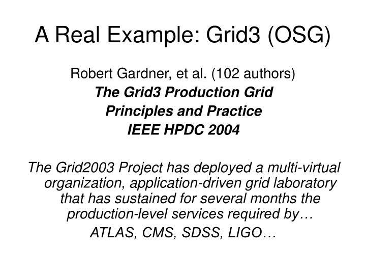 A Real Example: Grid3 (OSG)