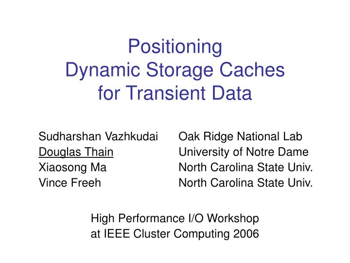 Positioning dynamic storage caches for transient data