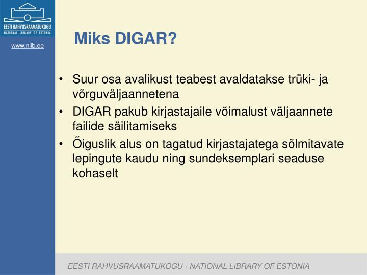 Miks DIGAR?