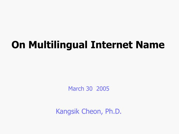 On Multilingual Internet Name