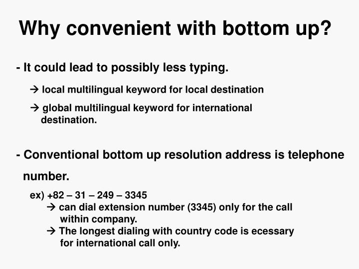 Why convenient with bottom up?