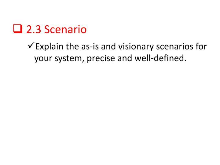 2.3 Scenario