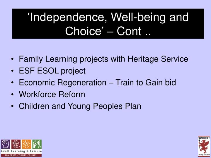 'Independence, Well-being and Choice' – Cont ..