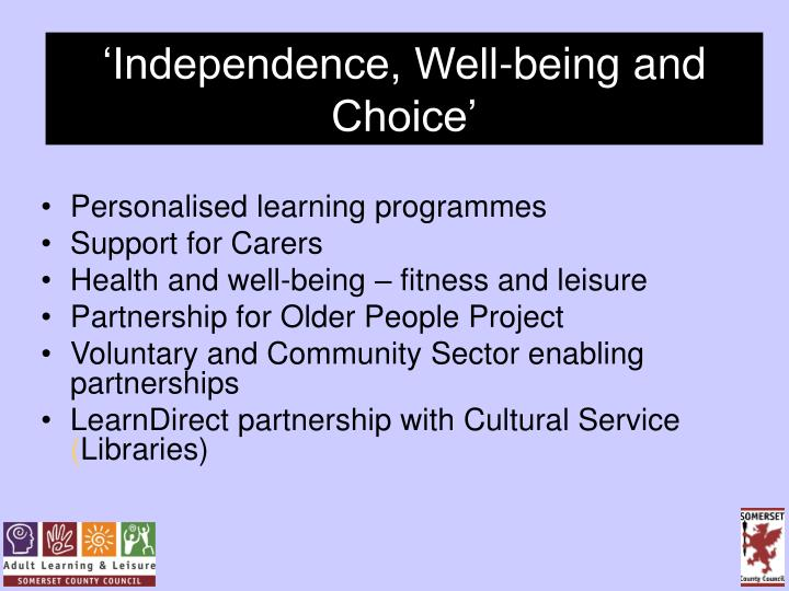 'Independence, Well-being and Choice'