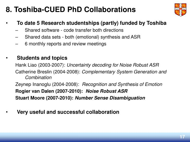 To date 5 Research studentships (partly) funded by Toshiba