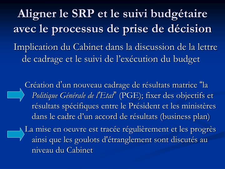 Aligner le SRP et le suivi budgétaire avec le processus de prise de décision