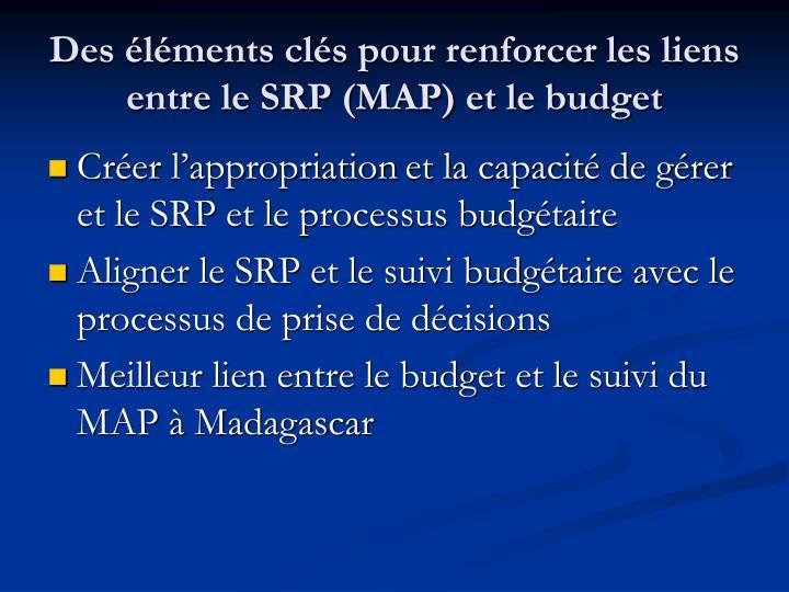 Des éléments clés pour renforcer les liens entre le SRP (MAP) et le budget