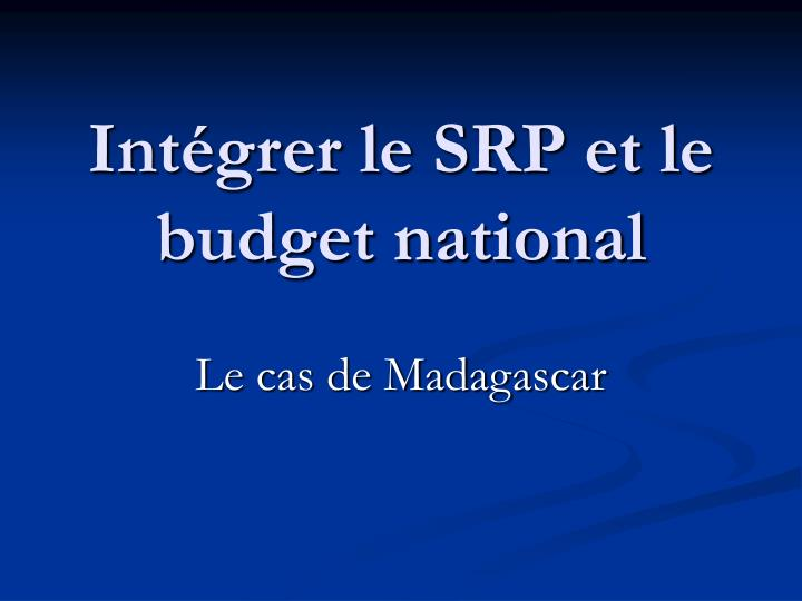 Int grer le srp et le budget national
