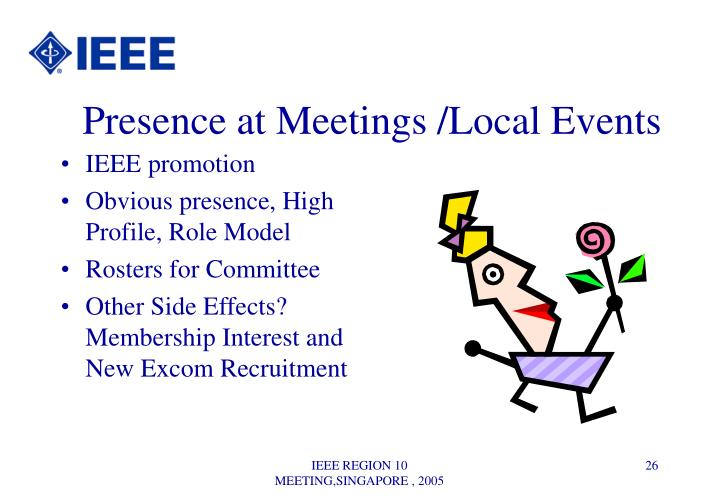 Presence at Meetings /Local Events