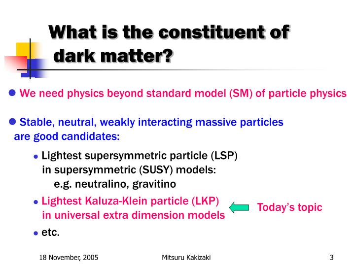 What is the constituent of dark matter