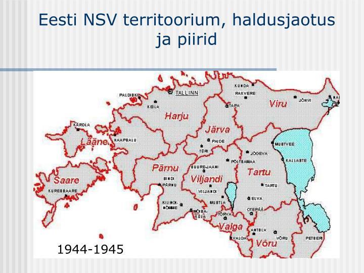Eesti NSV territoorium, haldusjaotus ja piirid
