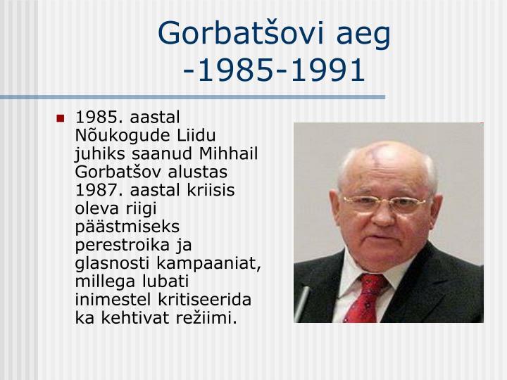 1985. aastal Nõukogude Liidu juhiks saanud Mihhail Gorbatšov alustas 1987. aastal kriisis oleva riigi päästmiseks perestroika ja glasnosti kampaaniat, millega lubati inimestel kritiseerida ka kehtivat režiimi.