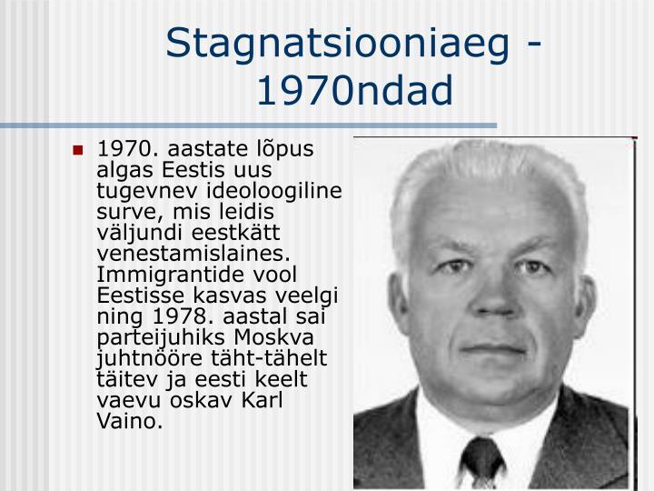 1970. aastate lõpus algas Eestis uus tugevnev ideoloogiline surve, mis leidis väljundi eestkätt venestamislaines. Immigrantide vool Eestisse kasvas veelgi ning 1978. aastal sai parteijuhiks Moskva juhtnööre täht-tähelt täitev ja eesti keelt vaevu oskav Karl Vaino.