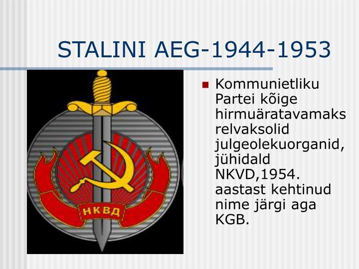 Kommunietliku Partei kõige hirmuäratavamaksrelvaksolid julgeolekuorganid, jühidald NKVD,1954. aastast kehtinud nime järgi aga KGB.