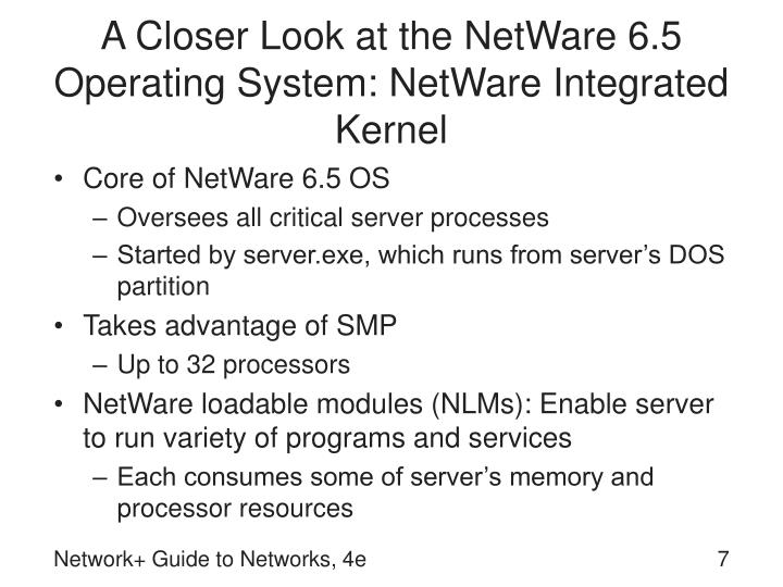 A Closer Look at the NetWare 6.5 Operating System: NetWare Integrated Kernel