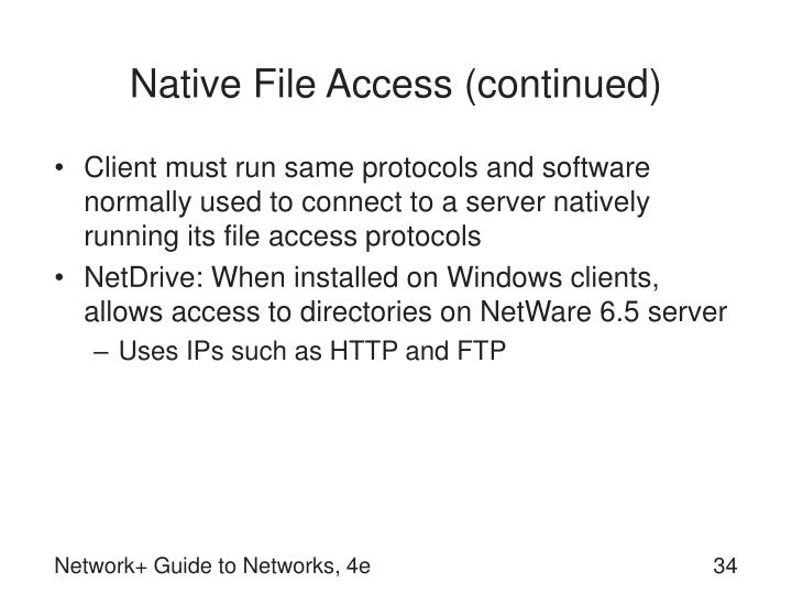 Native File Access (continued)