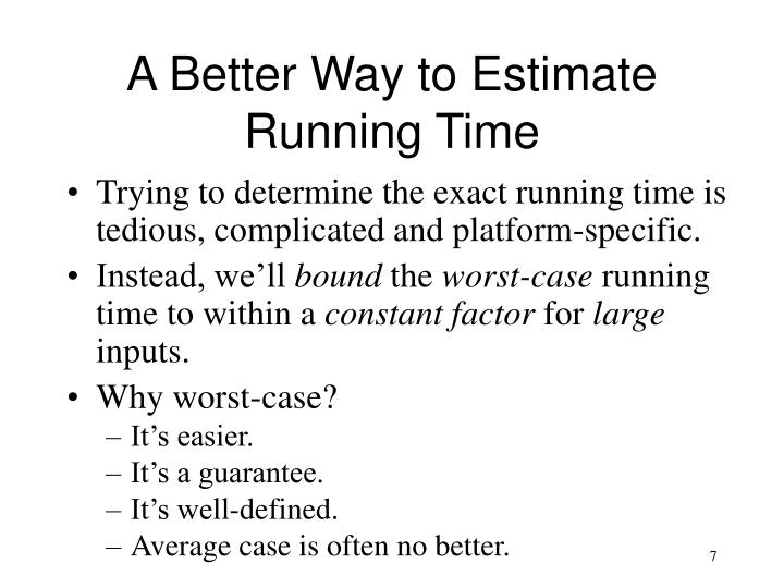 A Better Way to Estimate Running Time