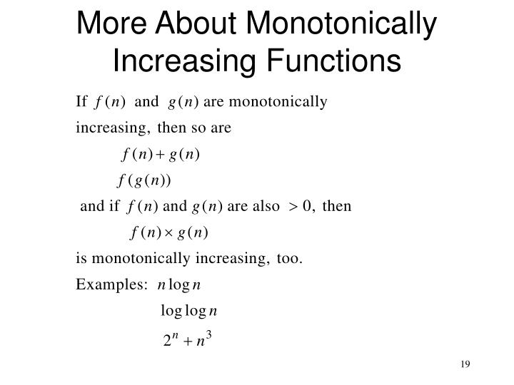 More About Monotonically Increasing Functions