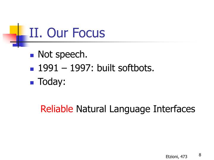II. Our Focus