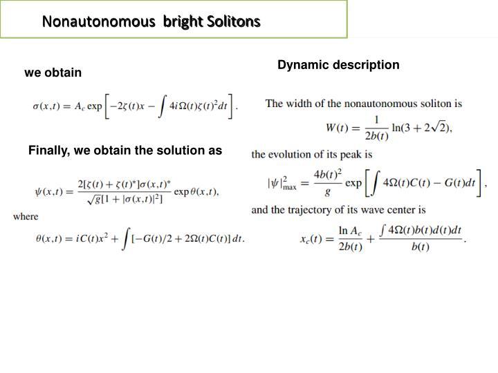 Nonautonomous  bright Solitons