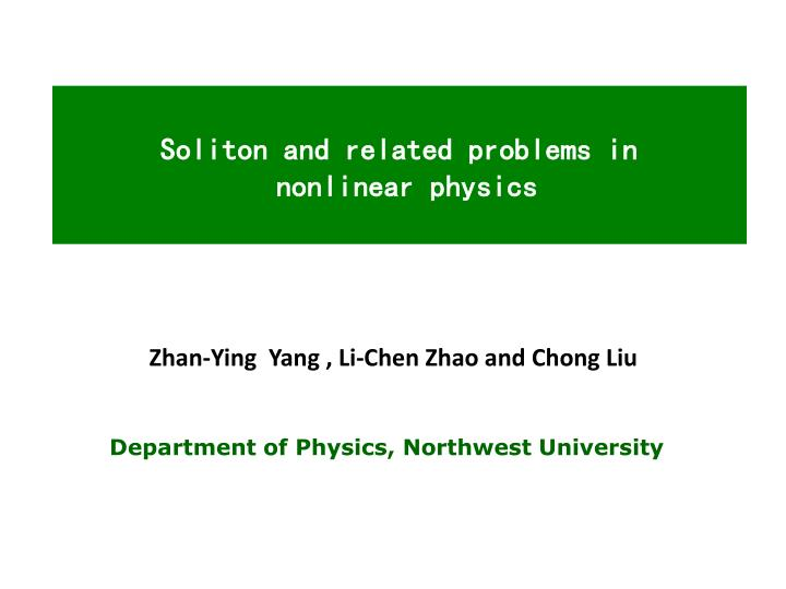 Soliton and related problems in nonlinear physics